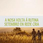 A nosa volta á rutina – Setembro en Rede CRIA