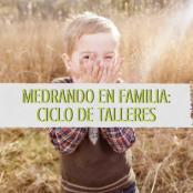 Medrando en familia: ciclo de talleres
